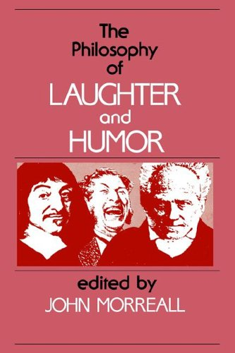 The Philosophy of Laughter and Humor 9780887063275