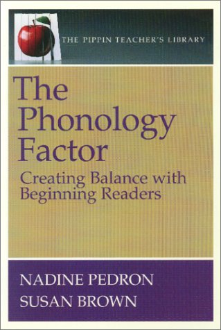The Phonology Factor: Creating Balance with Beginning Readers 9780887510847