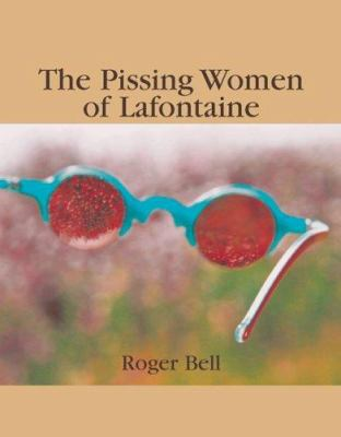 The Pissing Women of Lafontaine 9780887534089