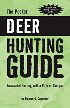 The Pocket Deer Hunting Guide: Successful Hunting with a Rife or Shotgun 9780883173312