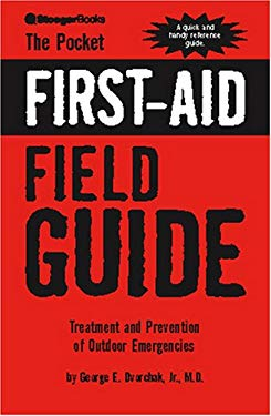 The Pocket First-Aid Field Guide: Treatment and Prevention of Outdoor Emergencies 9780883173466