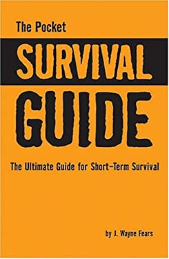 The Pocket Survival Guide: The Ultimate Guide for Short-Term Survival 9780883173053