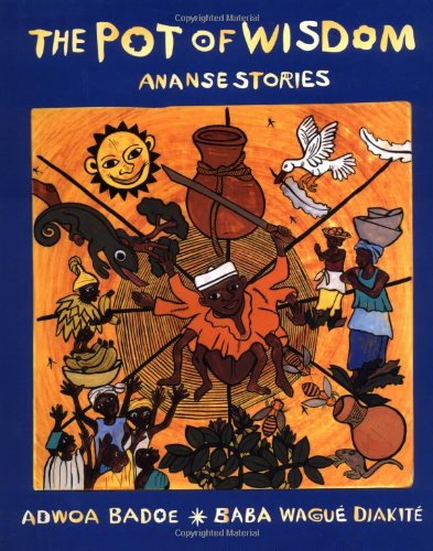 The Pot of Wisdom: Ananse Stories 9780888994295