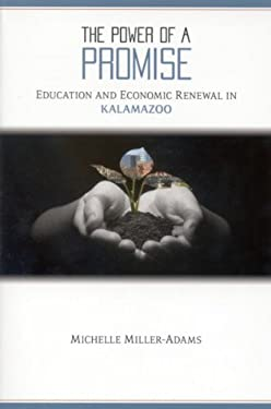 The Power of a Promise: Education and Economic Renewal in Kalamazoo 9780880993395