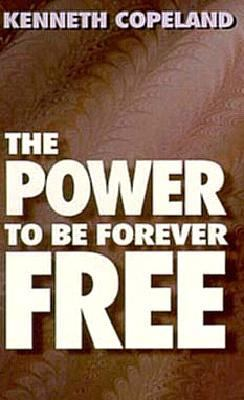 The Power to Be Forever Free 9780881147872
