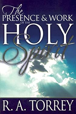 The Presence & Work of the Holy Spirit 9780883681770