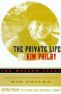 The Private Life of Kim Philby: The Moscow Years 9780880642194