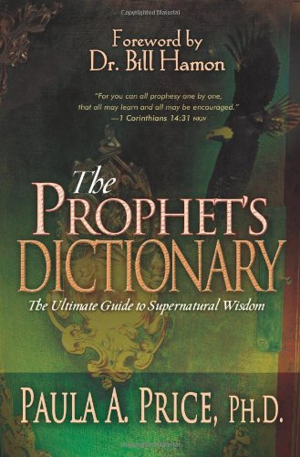The Prophet's Dictionary: The Ultimate Guide to Supernatural Wisdom 9780883689998