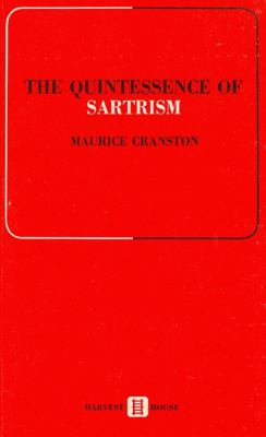 The Quintessence of Sartrism - La Quintessence de Sartre 9780887721113