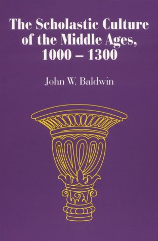 The Scholastic Culture of the Middle Ages, 1000-1300 9780881339420