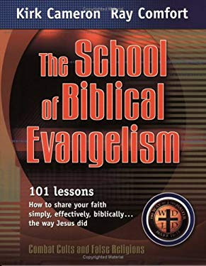 The School of Biblical Evangelism: 101 Lessons: How to Share Your Faith Simply, Effectively, Biblically... the Way Jesus Did 9780882709680