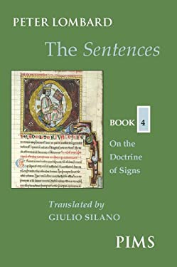 The Sentences: Book 4: On the Doctrine of Signs 9780888442963