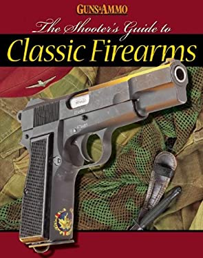The Shooter's Guide to Classic Firearms 9780883173275