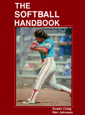 The Softball Handbook 9780880112604