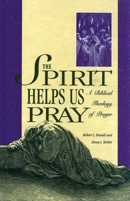 The Spirit Helps Us Pray: A Biblical Theology of Prayer 9780882436784