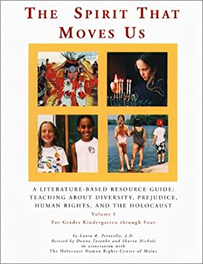 The Spirit That Moves Us: A Literature-Based Resource Guide, Teaching about Diversity, Prejudice, Human Rights, and the Holocaust 9780884482048