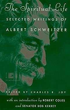 The Spiritual Life: Selected Writings of Albert Schweitzer 9780880014663