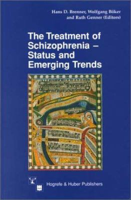 The Treatment of Schizophrenia: Status and Emerging Trends 9780889371958
