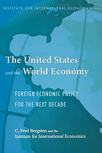 The United States and the World Economy: Foreign Economic Policy for the Next Decade 9780881323801