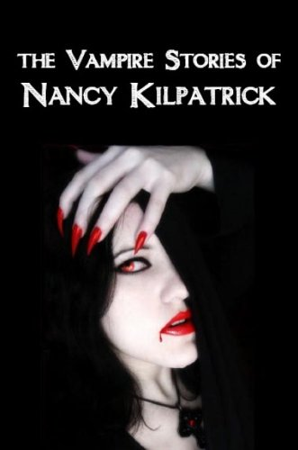 The Vampire Stories of Nancy Kilpatrick 9780889629165
