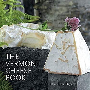 The Vermont Cheese Book 9780881507706