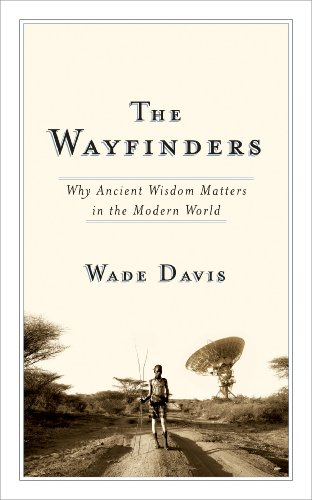 The Wayfinders: Why Ancient Wisdom Matters in the Modern World 9780887847660