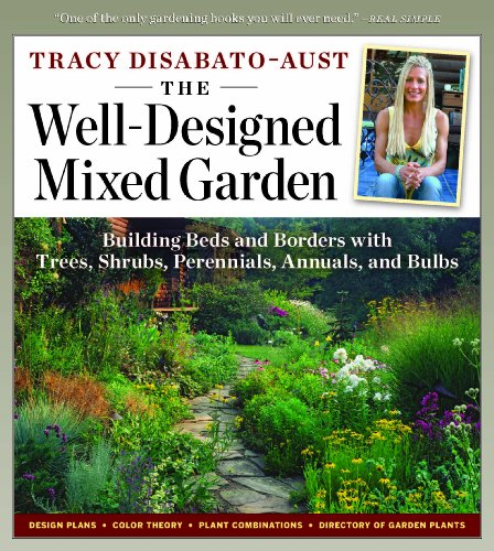 The Well-Designed Mixed Garden: Building Beds and Borders with Trees, Shrubs, Perennials, Annuals, and Bulbs 9780881929676