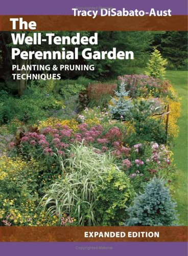 The Well-Tended Perennial Garden: Planting & Pruning Techniques 9780881928037