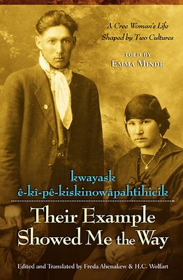 Their Example Showed Me the Way: A Cree Woman's Life Shaped by Two Cultures 9780888642912