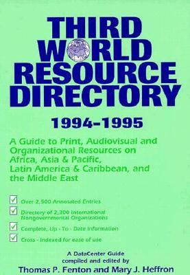Third World Resource Directory, 1994-1995: An Annotated Guide to Print and Audiovisual Resources from and about Africa, Asia and Pacific, Latin Americ 9780883449417