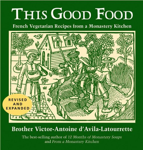 This Good Food: French Vegetarian Recipes from a Monastery Kitchen 9780881509243