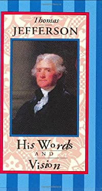 Thomas Jefferson: His Words and Vision 9780880880824
