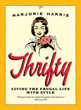 Thrifty: Living the Frugal Life with Style 9780887848322