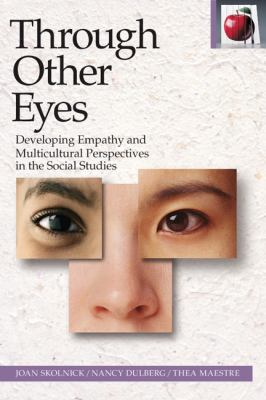 Through Others Eyes: Developing Empathy and Multicultural Perspectives in the Social Studies 9780887511141