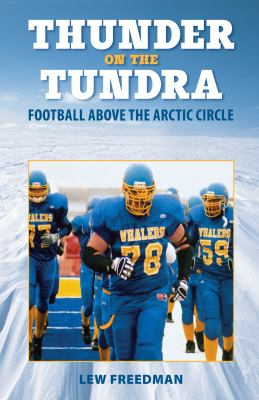 Thunder on the Tundra: Football Above the Arctic Circle 9780882407425