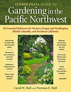 Timber Press Guide to Gardening in the Pacific Northwest 9780881928792
