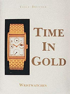 Time in Gold: Wristwatches 9780887401374