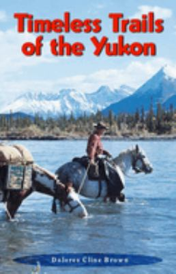 Timeless Trails of the Yukon 9780888394842