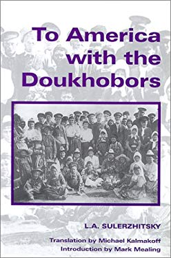 To America with the Doukhobors 9780889770256