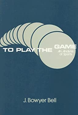 To Play the Game: An Analysis of Sports 9780887381027