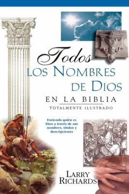 Todos Los Nombres de Dios En La Biblia = Every Name of God in the Bible 9780881137422