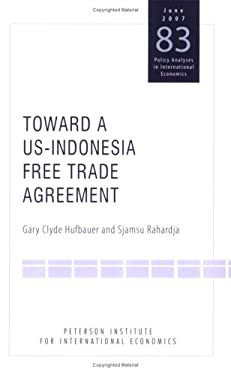 Toward a US-Indonesia Free Trade Agreement 9780881324020