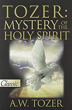 Tozer: Mystery of the Holy Spirit 9780882703428