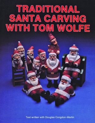 Traditional Santa Carving with Tom Wolfe 9780887403668