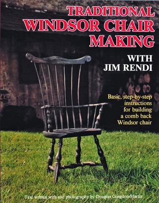 Traditional Windsor Chair Making: Basic, Step-By-Step Instructions for Building a Comb Back Windsor Chair 9780887405037