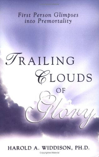 Trailing Clouds of Glory: First Person Glimpses Into Premortality 9780882907727