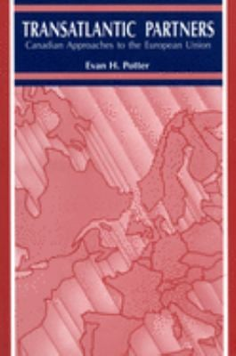 Trans-Atlantic Partners: Canadian Approaches to the European Union 9780886293468