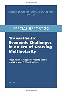 Transatlantic Economic Challenges in an Era of Growing Multipolarity 9780881326451