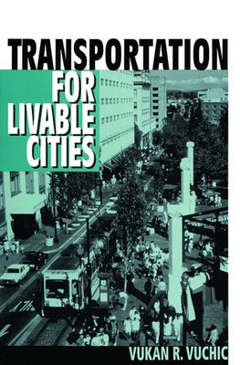 Transportation for Livable Cities 9780882851617