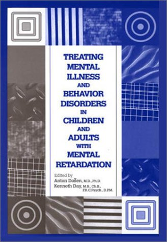 Treating Mental Illness and Behavior Disorders in Children and Adults with Mental Retardation 9780880488501